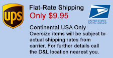 Flat-Rate Shipping - Only $9.95 - Continental USA Only - Oversize items will be subject to actual shipping rates from carrier. For further details call the D&L location nearest you.