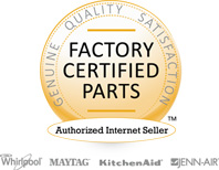 Factory Certified Parts - Genuine Quality Satisfaction - Authorized Internet Seller